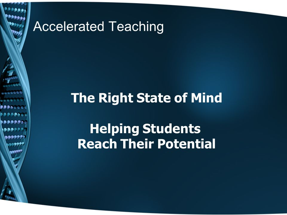 Accelerated Teaching The Right State of Mind Helping Students Reach Their Potential