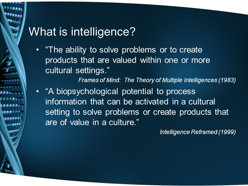 Other Questions What are the eight intelligences identified by Gardner.