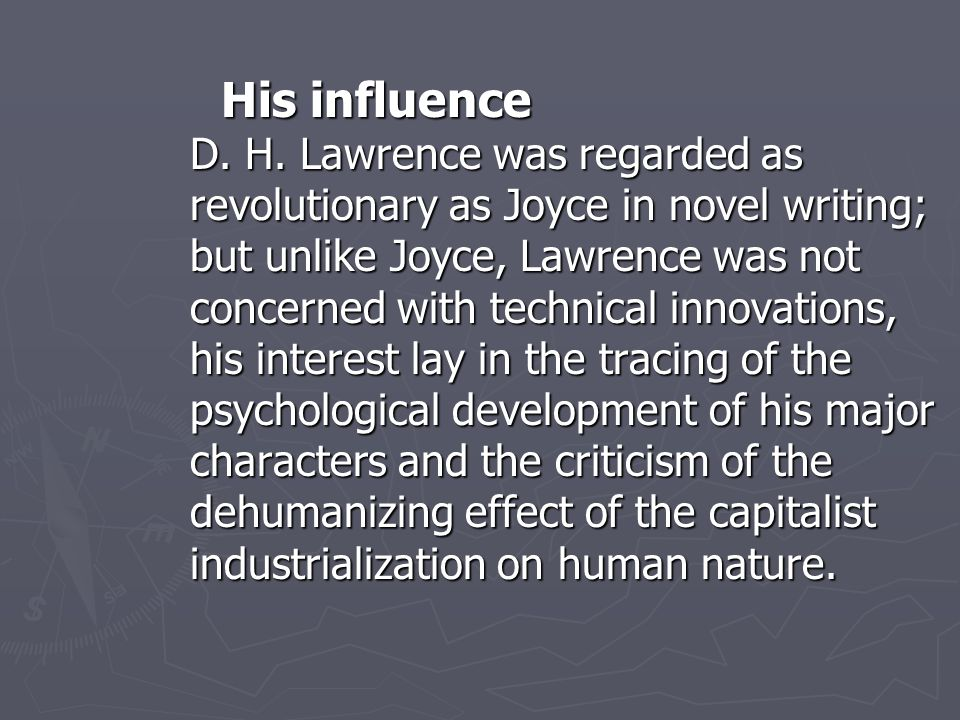 His influence D. H.