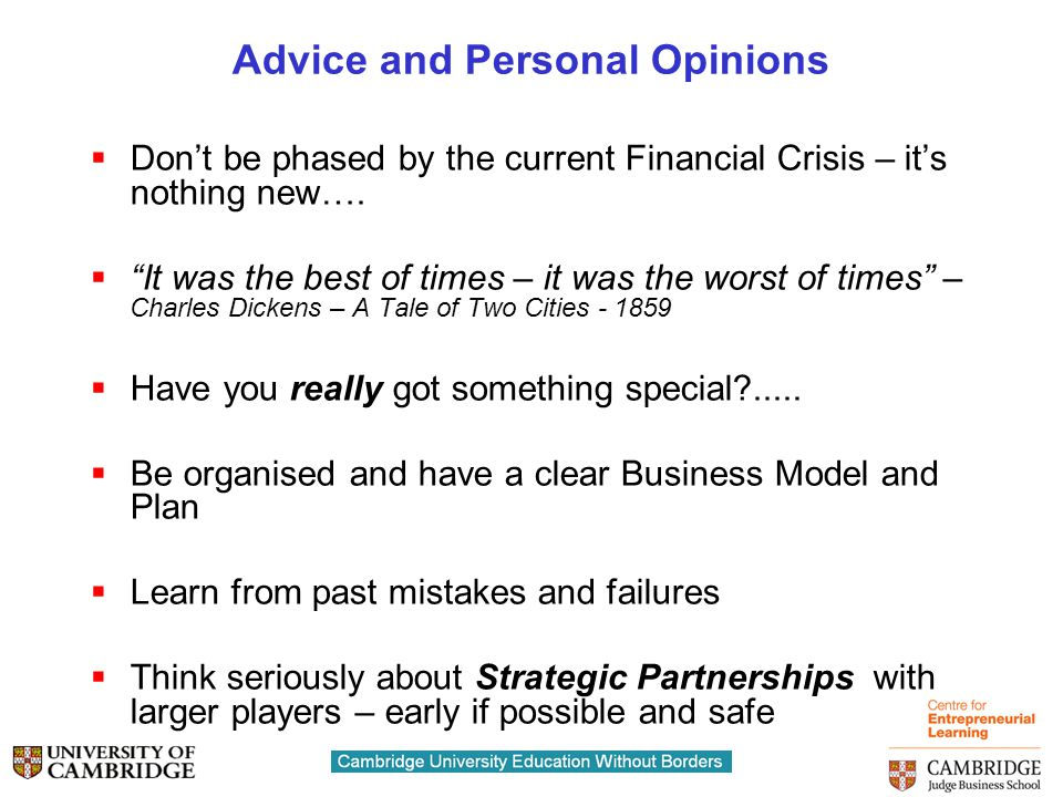 Advice and Personal Opinions  Don't be phased by the current Financial Crisis – it's nothing new….