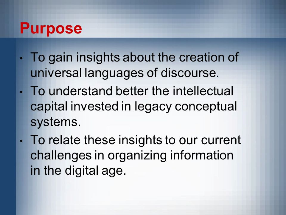 Purpose To gain insights about the creation of universal languages of discourse.