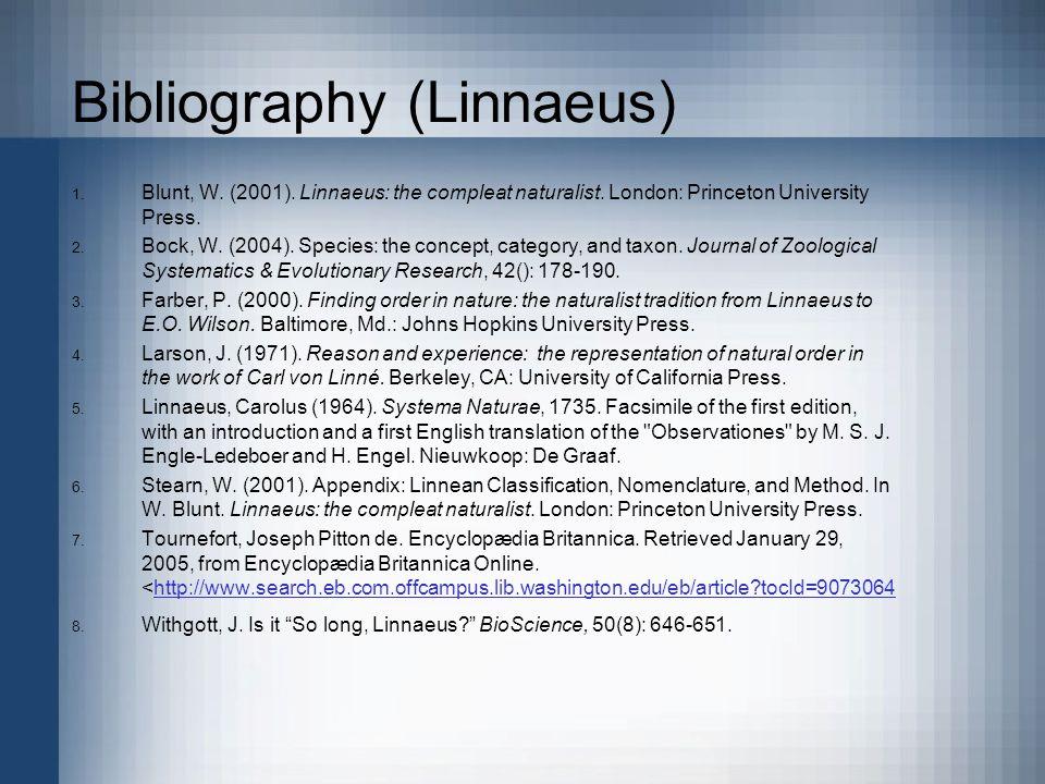Bibliography (Linnaeus) 1. Blunt, W. (2001). Linnaeus: the compleat naturalist.