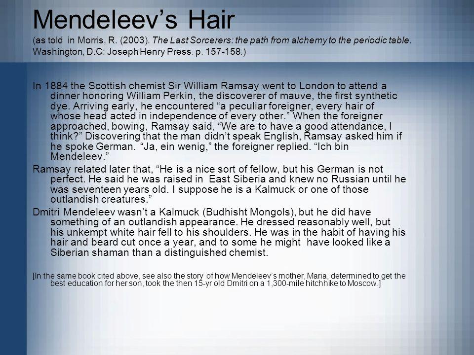 Mendeleev's Hair (as told in Morris, R. (2003).