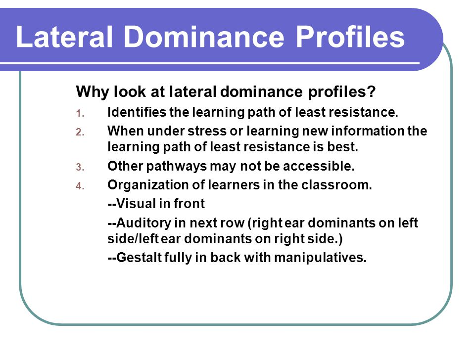 Lateral Dominance Profiles Why look at lateral dominance profiles.
