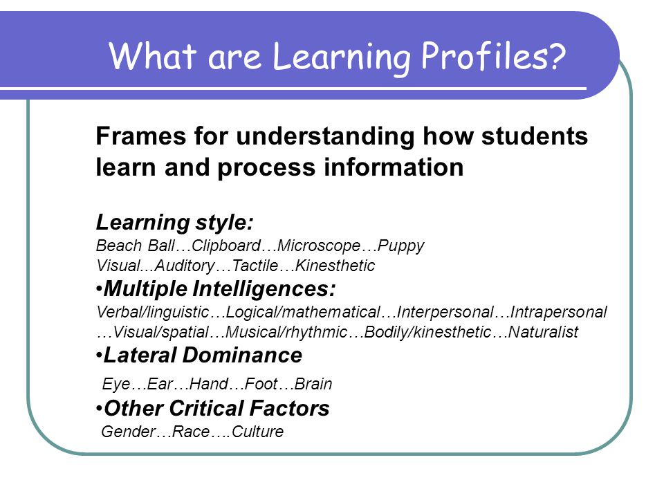 What are Learning Profiles. What makes up a learning profile.
