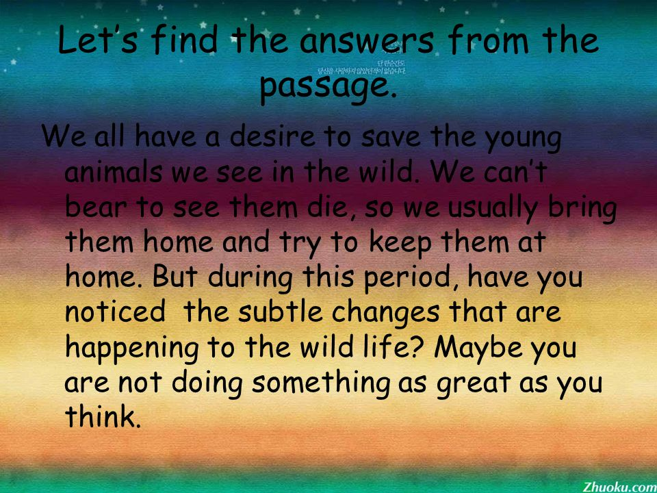 Let's find the answers from the passage.