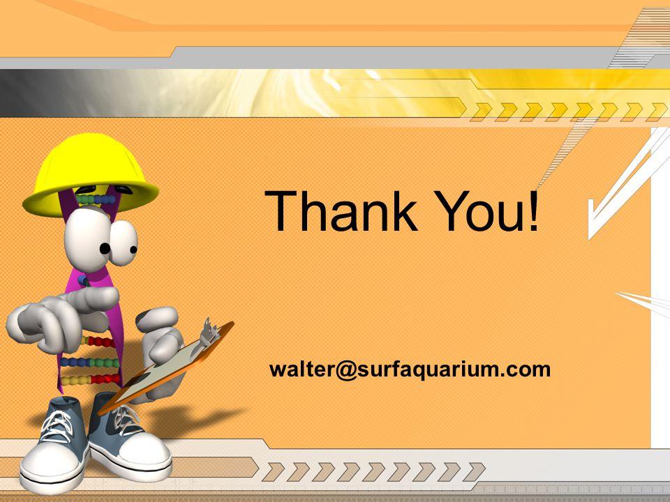 Thank You! walter@surfaquarium.com