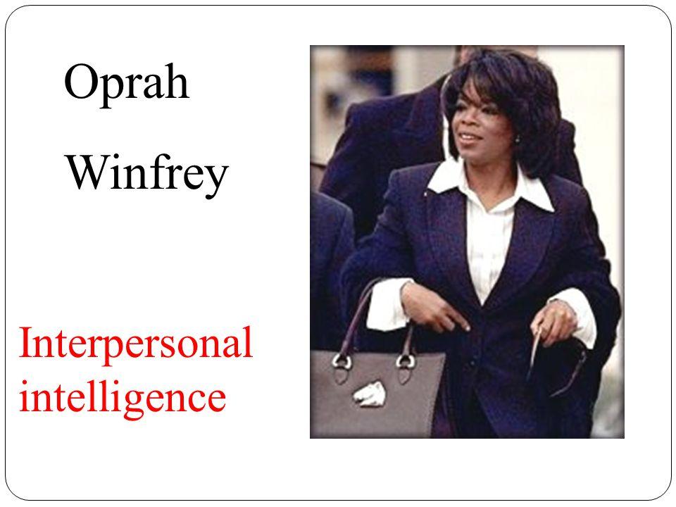 Oprah Winfrey Interpersonal intelligence