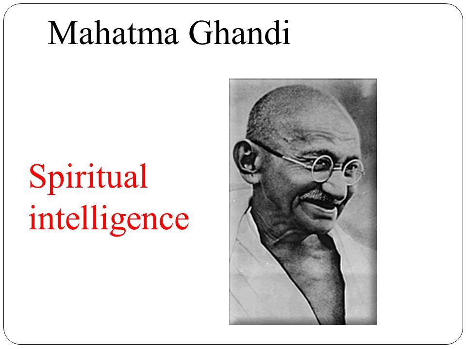Mahatma Ghandi Spiritual intelligence