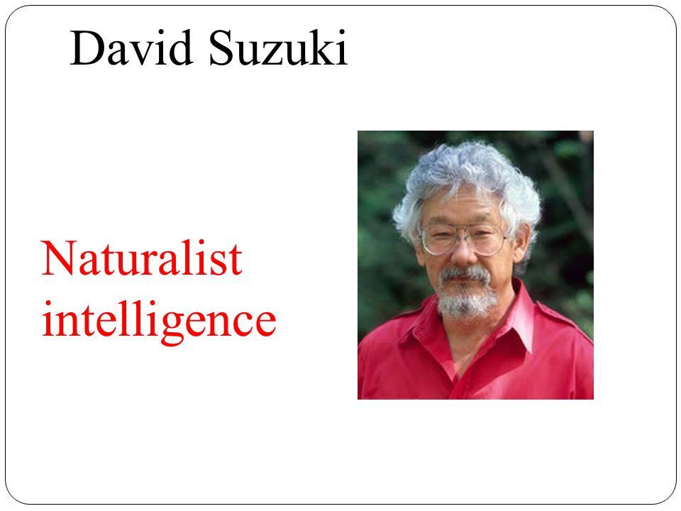 David Suzuki Naturalist intelligence