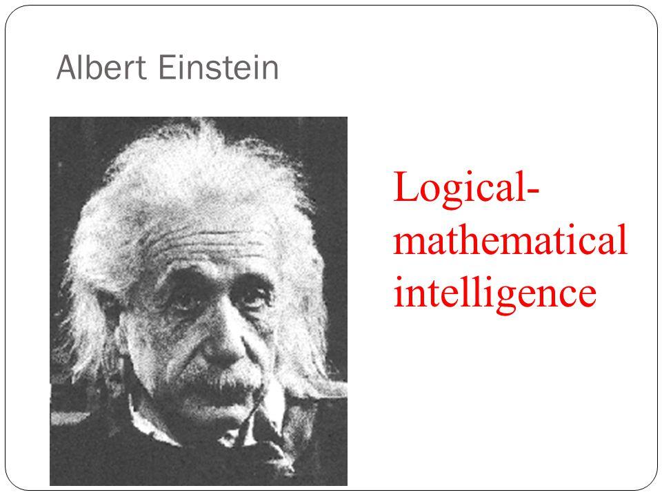 Albert Einstein Logical- mathematical intelligence