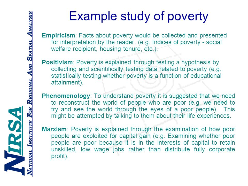 Example study of poverty Empiricism: Facts about poverty would be collected and presented for interpretation by the reader.