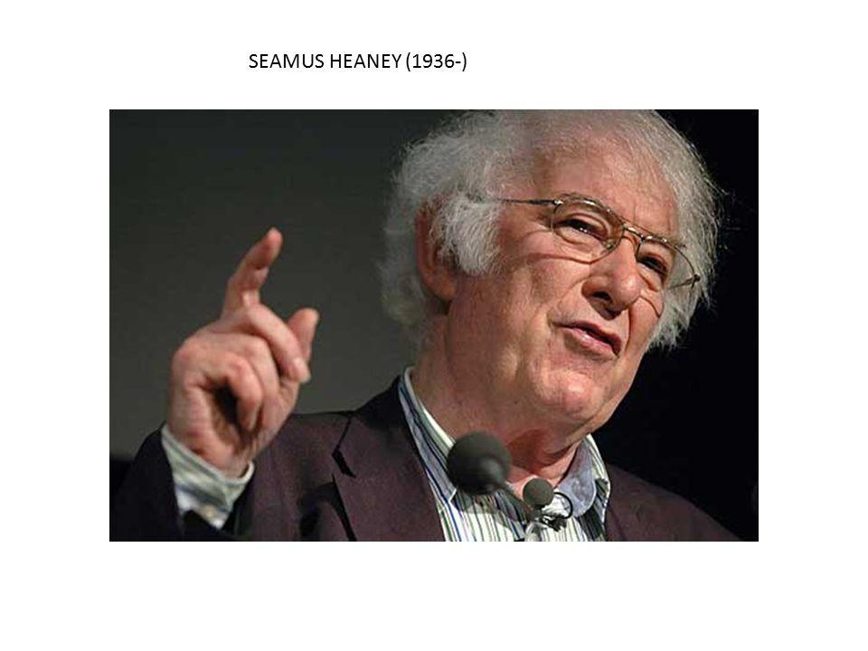 SEAMUS HEANEY (1936-)