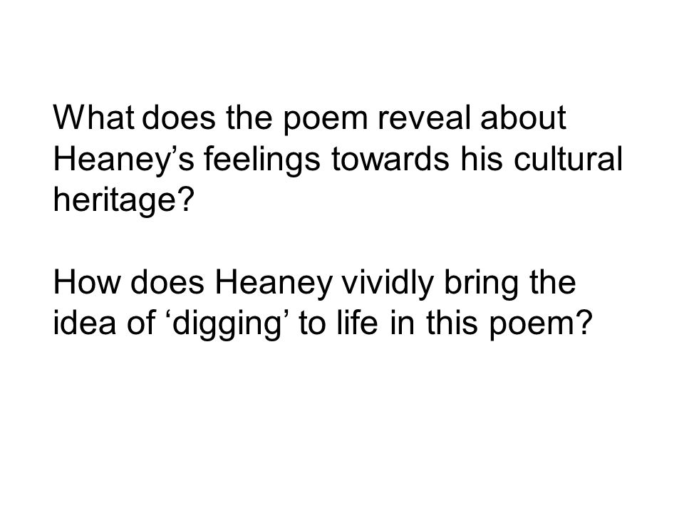 Listen to the following Podcast on Digging and then make notes on the following questionDigging How does Heaney use literary devices to highlight the key themes of the poem.