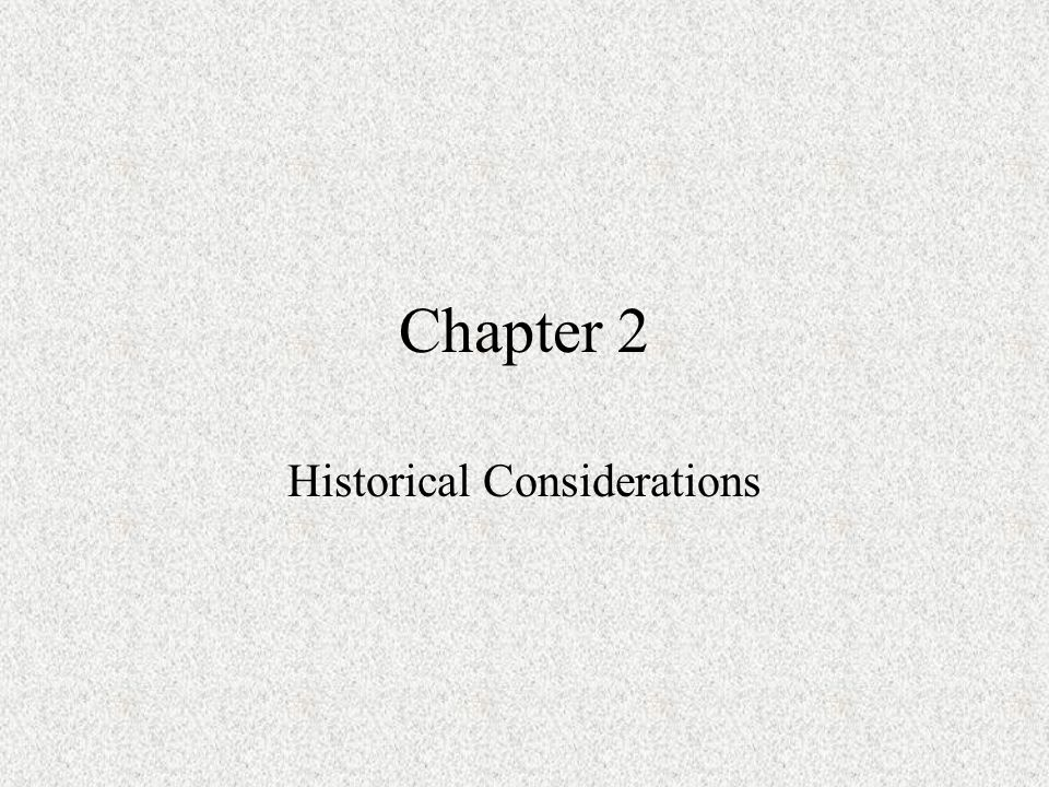 Chapter 2 Historical Considerations