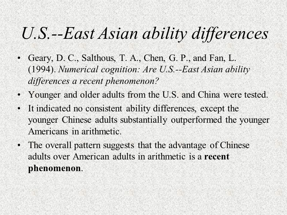 U.S.--East Asian ability differences Geary, D. C., Salthous, T.
