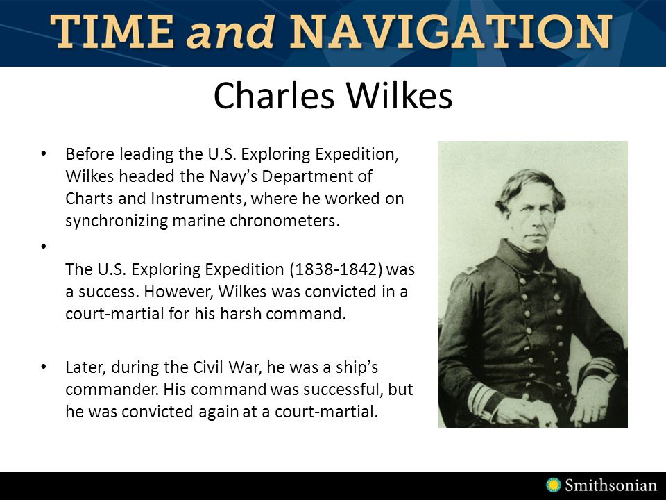 Charles Wilkes Before leading the U.S.