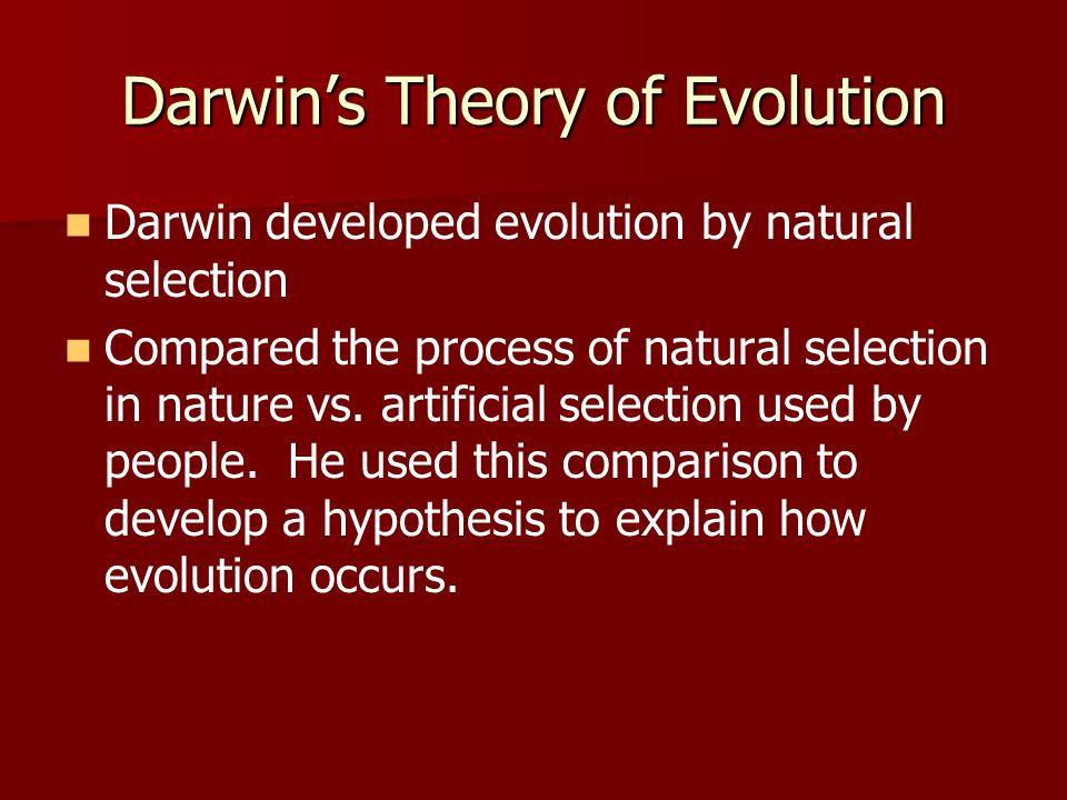 Summary of Darwin's Idea Those organisms that are best suited for their environment (most fit) will survive and pass on their genes.