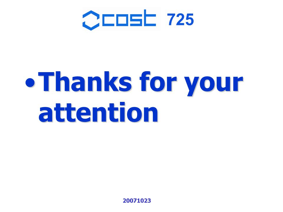 725 20071023 Thanks for your attentionThanks for your attention