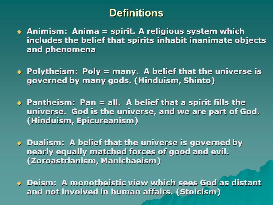 Definitions  Animism: Anima = spirit.