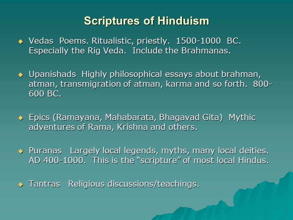 Scriptures of Hinduism  Vedas Poems. Ritualistic, priestly.