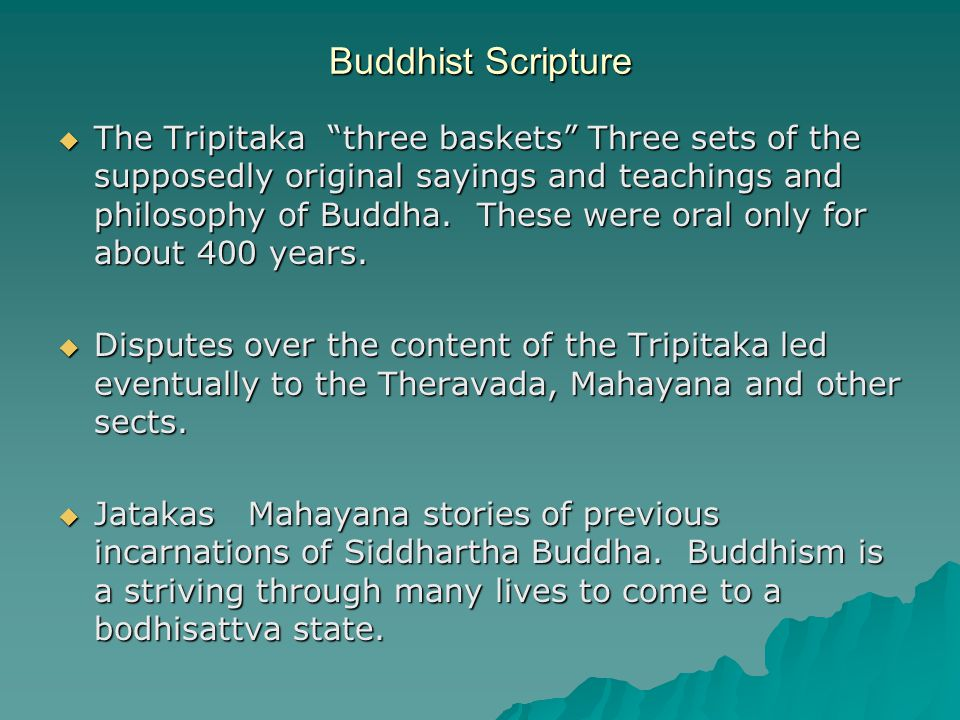 Buddhist Scripture  The Tripitaka three baskets Three sets of the supposedly original sayings and teachings and philosophy of Buddha.