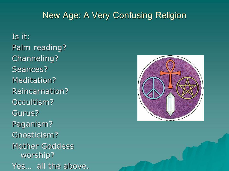 New Age: A Very Confusing Religion Is it: Palm reading.