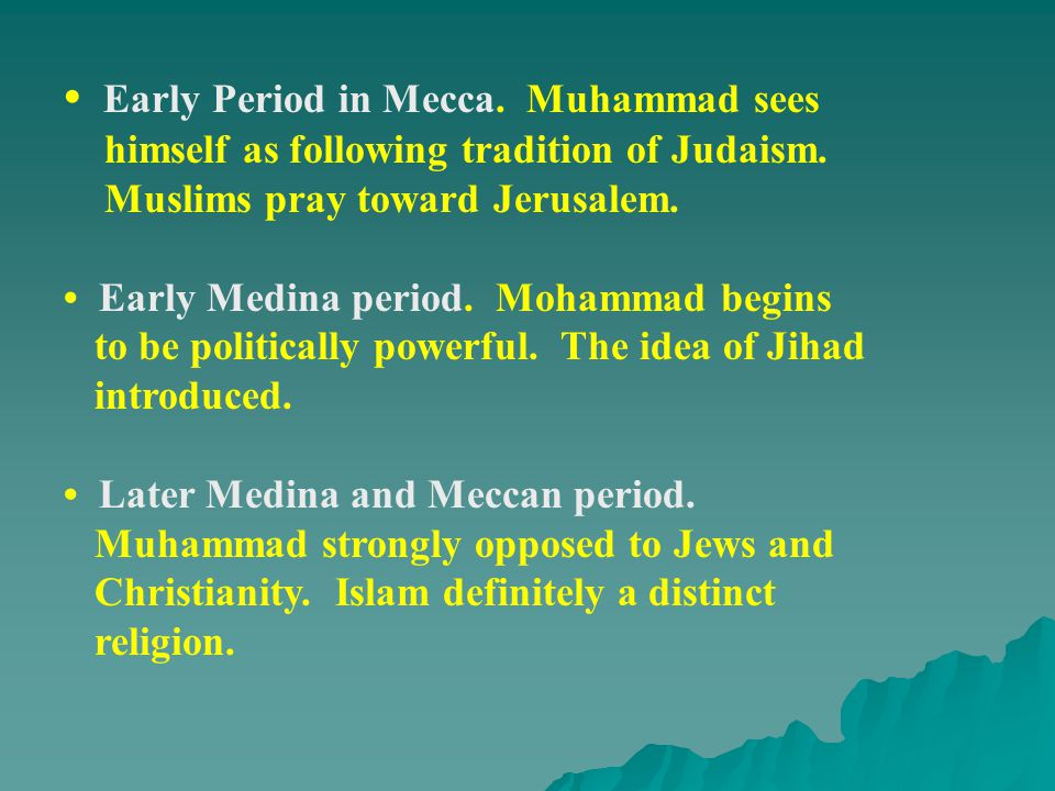 Early Period in Mecca. Muhammad sees himself as following tradition of Judaism.