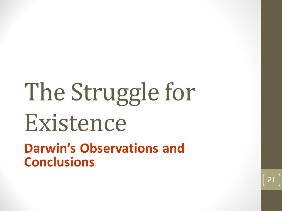 The Struggle for Existence Darwin's Observations and Conclusions 21