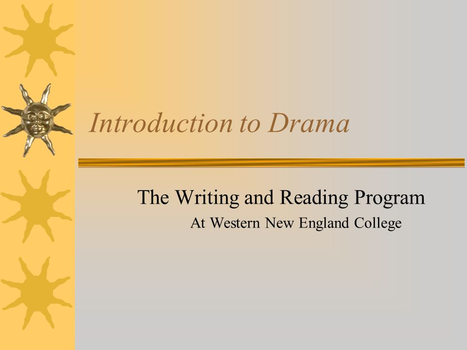 Introduction to Drama The Writing and Reading Program At Western New England College