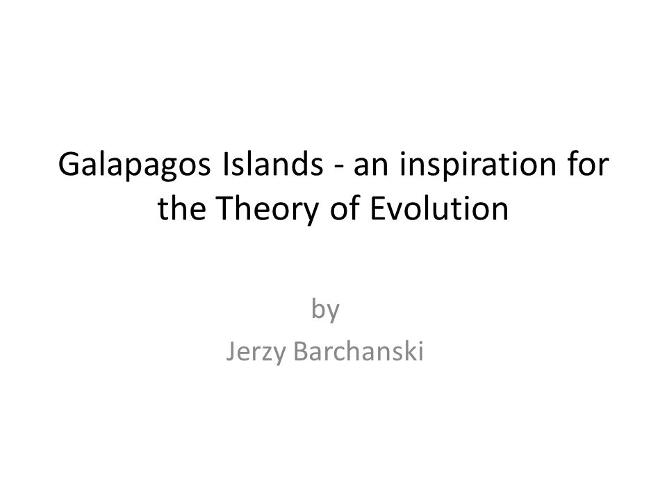 by Jerzy Barchanski Galapagos Islands - an inspiration for the Theory of Evolution