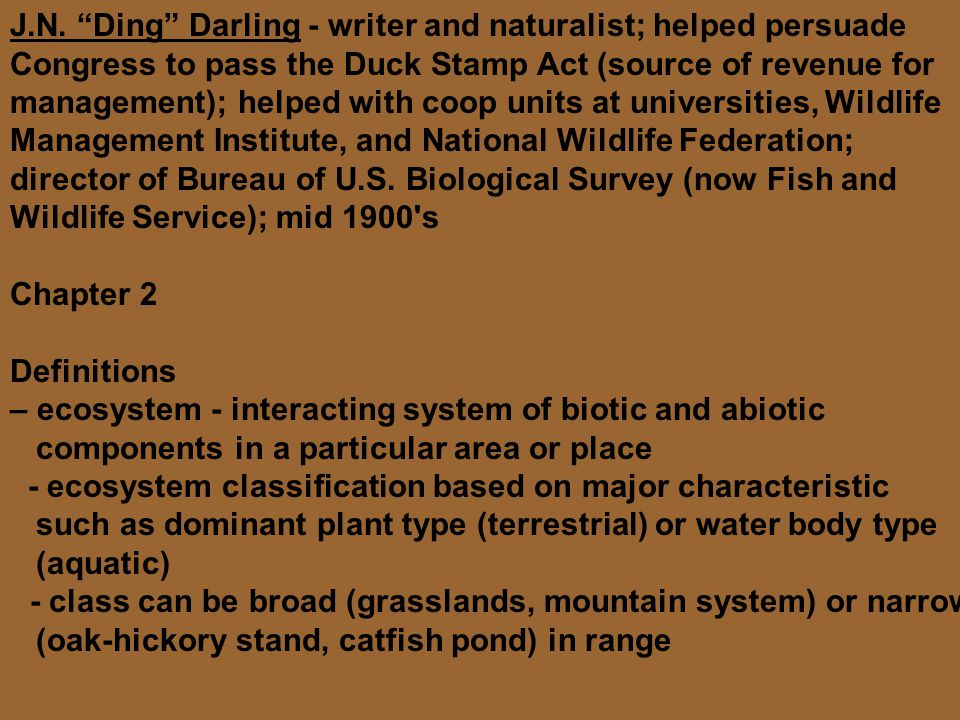 """J.N. """"Ding"""" Darling - writer and naturalist; helped persuade Congress to pass the Duck Stamp Act (source of revenue for management); helped with coop"""