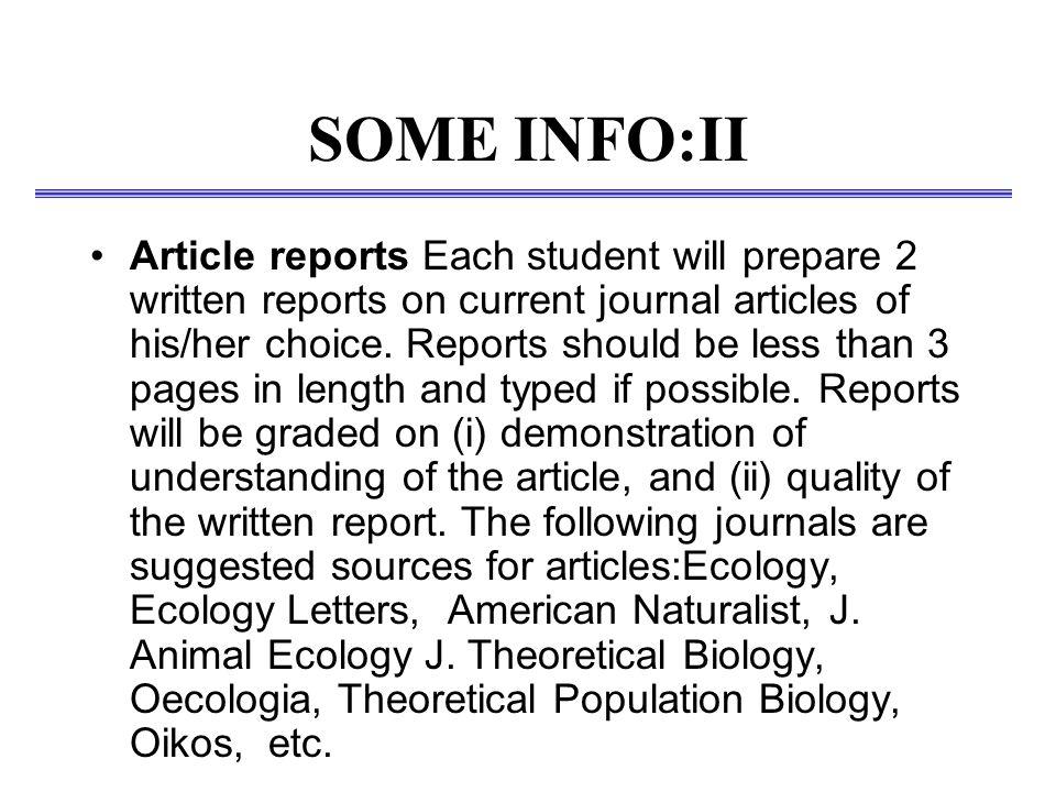 SOME INFO:II Article reports Each student will prepare 2 written reports on current journal articles of his/her choice.
