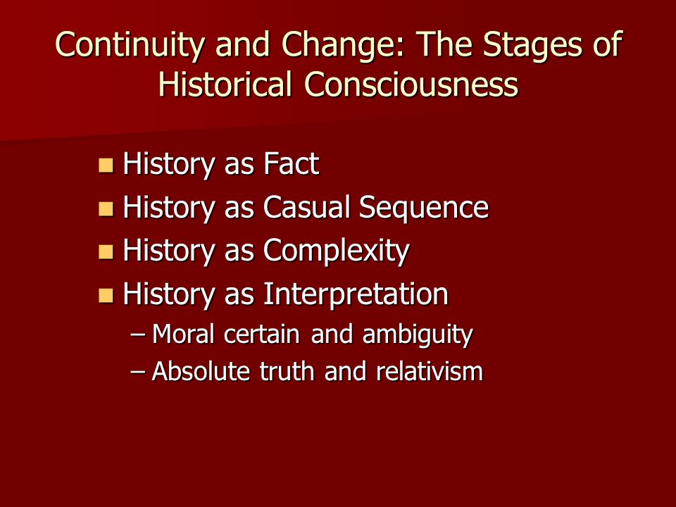 Context and Moral Judgment of History Disagreement among professional historians on passing moral judgment on past events and Disagreement among professional historians on passing moral judgment on past events and individuals using current standards individuals using current standards –Ranke –Novick (1988): That Nobel Dream, Historicism Originated in an effort to criticize naturalism, historicism says that knowledge and understanding are inevitably interpretive, particular, perspectival, and contextual, which is consistent with the underlying philosophy and theory of qualitative inquiry (Schwandt, p.