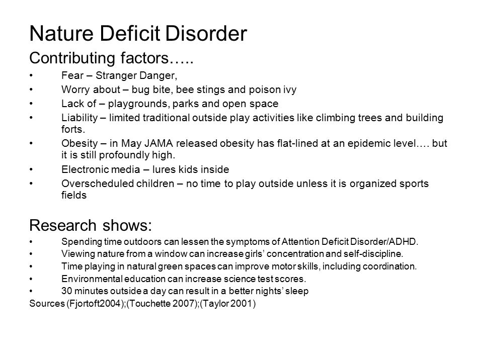 Nature Deficit Disorder Contributing factors…..