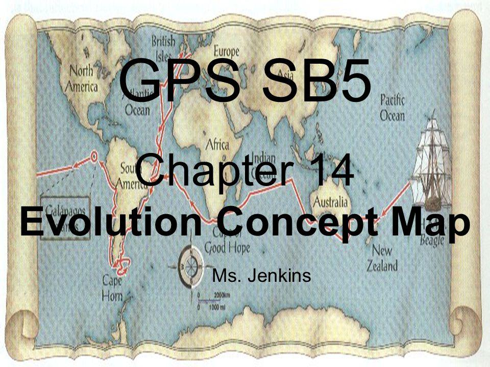 GPS SB5 Chapter 14 Evolution Concept Map Ms. Jenkins