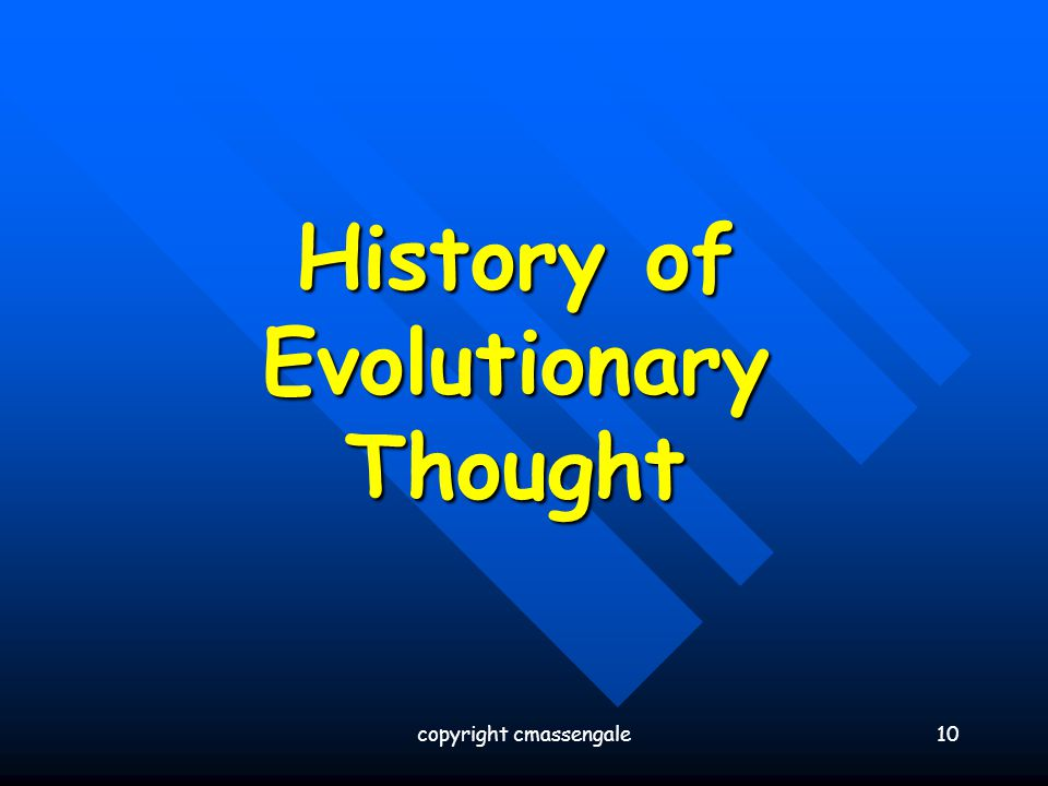 10 History of Evolutionary Thought copyright cmassengale