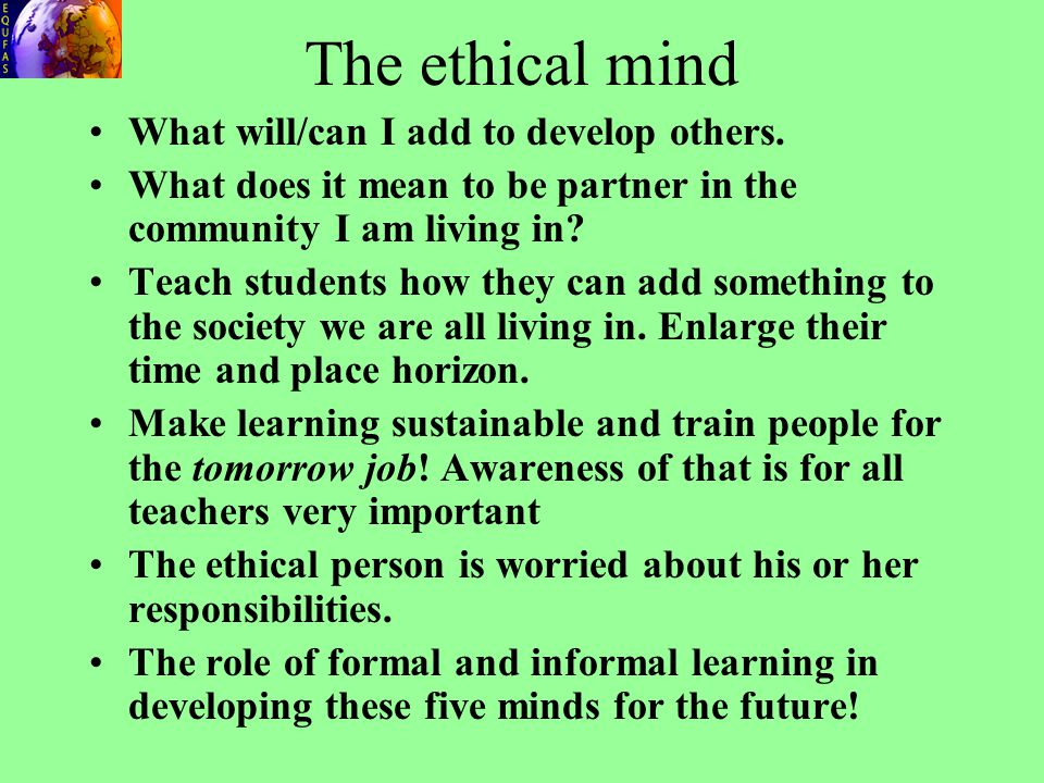 The ethical mind What will/can I add to develop others.