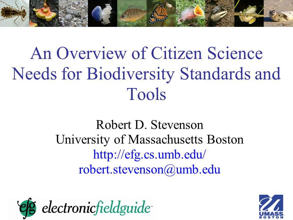 An Overview of Citizen Science Needs for Biodiversity Standards and Tools Robert D.