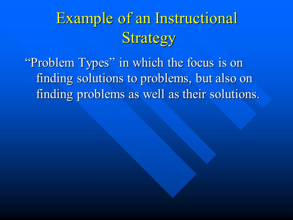 "Example of an Instructional Strategy ""Problem Types"" in which the focus is on finding solutions to problems, but also on finding problems as well as t"