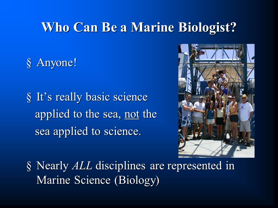 Who Can Be a Marine Biologist. §Anyone.