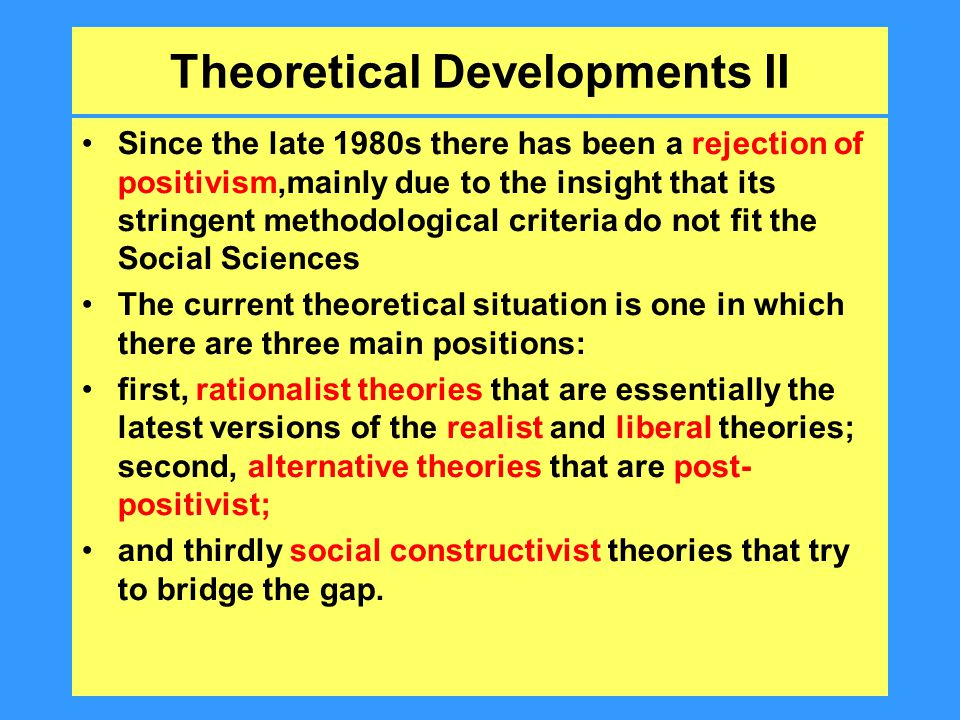 Theoretical Developments III Alternative approaches at once differ considerably from one another, and at the same time overlap in some important ways.