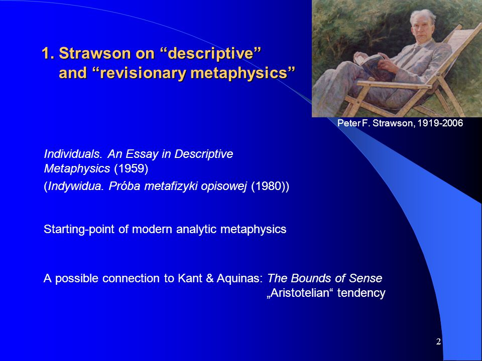 2 1. Strawson on descriptive and revisionary metaphysics Peter F.