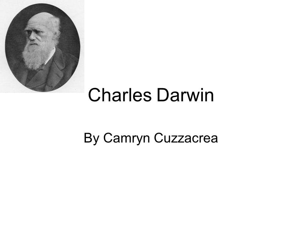 Charles Darwin By Camryn Cuzzacrea
