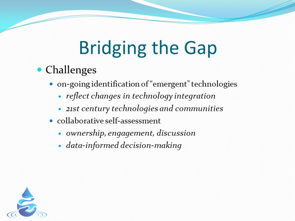 """Bridging the Gap Challenges on-going identification of """" emergent """" technologies reflect changes in technology integration 21st century technologies a"""