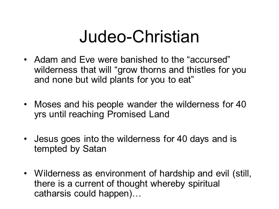 """Judeo-Christian Adam and Eve were banished to the """"accursed"""" wilderness that will """"grow thorns and thistles for you and none but wild plants for you t"""