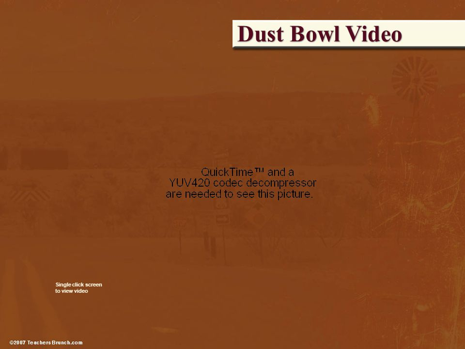 Dust Bowl Video Single click screen to view video