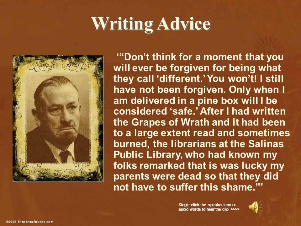 Writing Advice ' Don't think for a moment that you will ever be forgiven for being what they call 'different.' You won't.