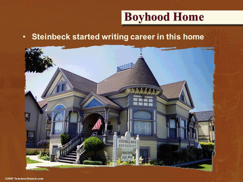 Boyhood Home Steinbeck started writing career in this home
