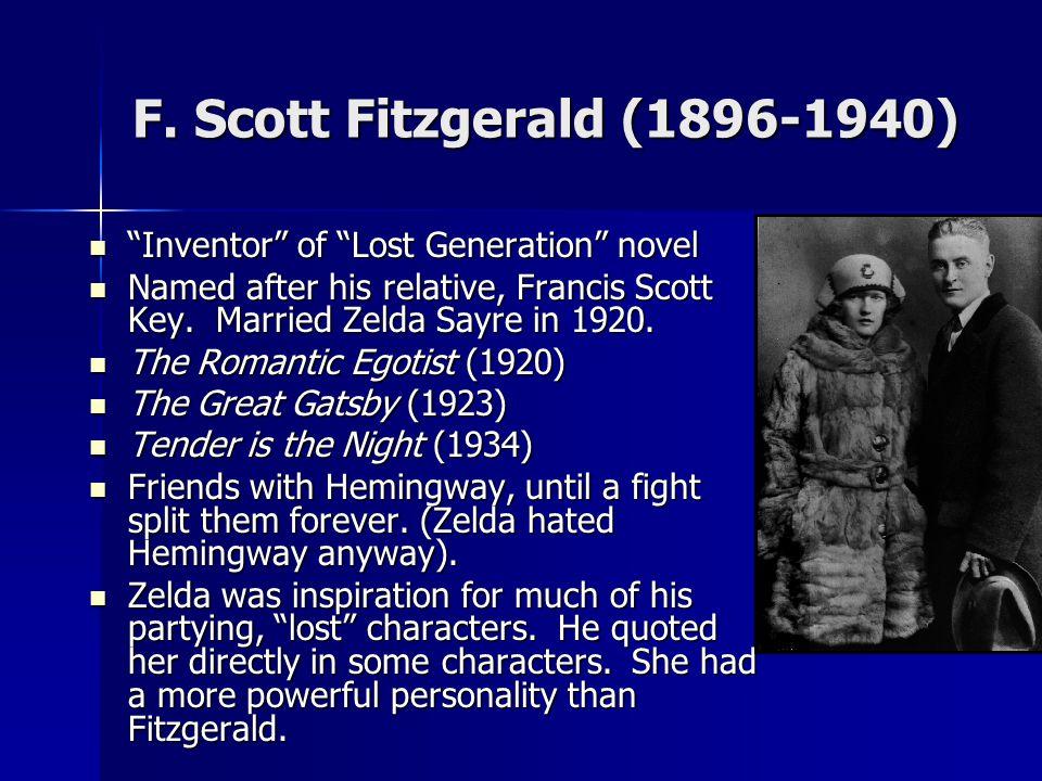 "F. Scott Fitzgerald (1896-1940) ""Inventor"" of ""Lost Generation"" novel ""Inventor"" of ""Lost Generation"" novel Named after his relative, Francis Scott Ke"
